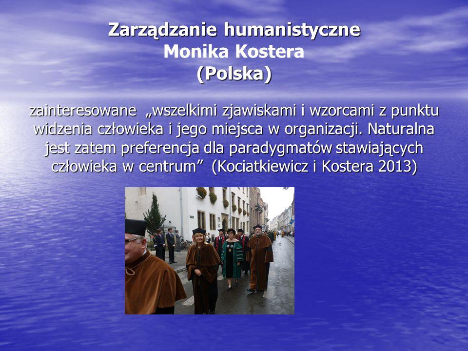 Zarządzanie humanistyczne Monika Kostera (Polska)