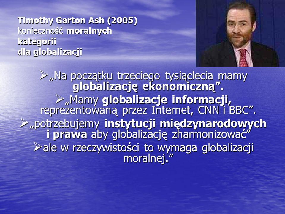 """""""Na początku trzeciego tysiąclecia mamy globalizację ekonomiczną ."""