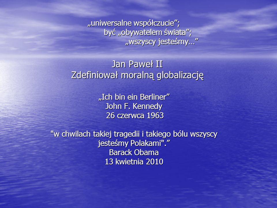 Jan Paweł II Zdefiniował moralną globalizację