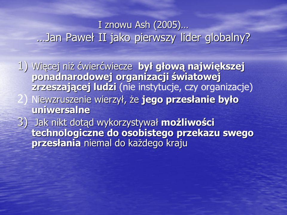 I znowu Ash (2005)… …Jan Paweł II jako pierwszy lider globalny
