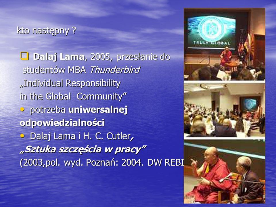 """kto następny Dalaj Lama, 2005, przesłanie do. studentów MBA Thunderbird. """"Individual Responsibility."""