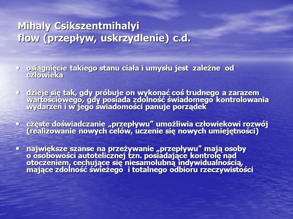 Mihaly Csikszentmihalyi flow (przepływ, uskrzydlenie) c.d.