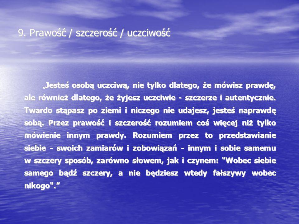9. Prawość / szczerość / uczciwość