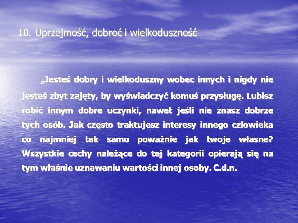 10. Uprzejmość, dobroć i wielkoduszność