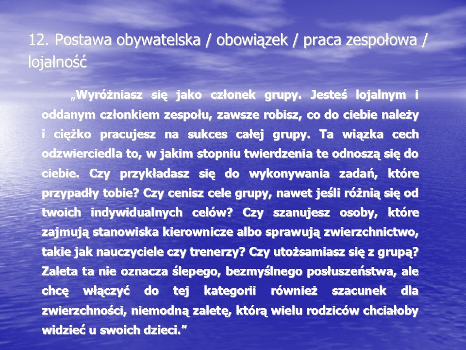 12. Postawa obywatelska / obowiązek / praca zespołowa / lojalność