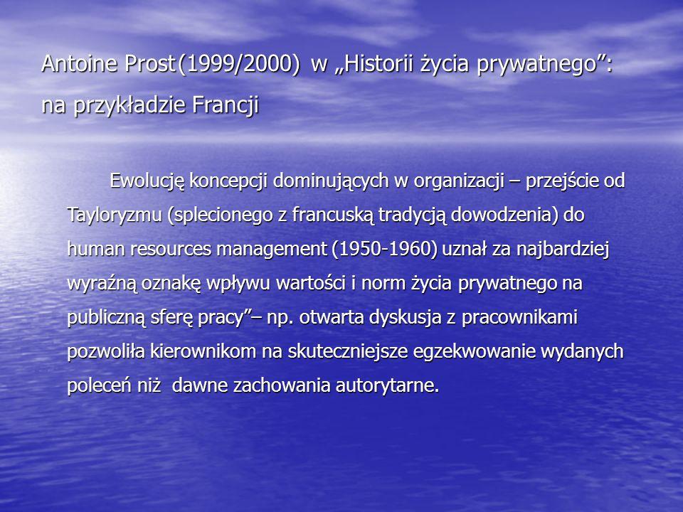 """Antoine Prost (1999/2000) w """"Historii życia prywatnego : na przykładzie Francji"""
