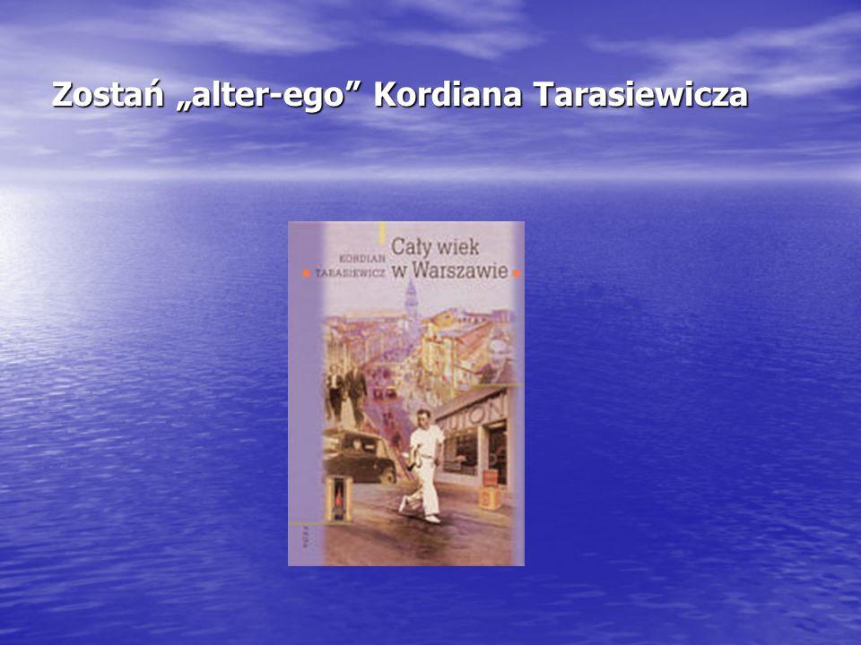 """Zostań """"alter-ego Kordiana Tarasiewicza"""