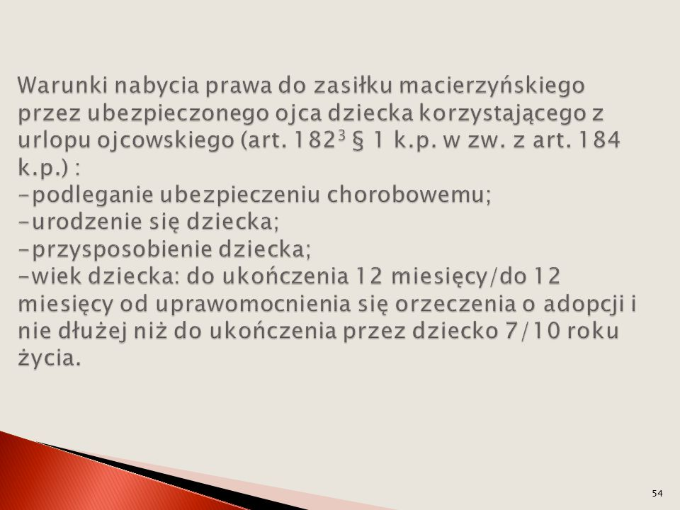 Warunki nabycia prawa do zasiłku macierzyńskiego przez ubezpieczonego ojca dziecka korzystającego z urlopu ojcowskiego (art.