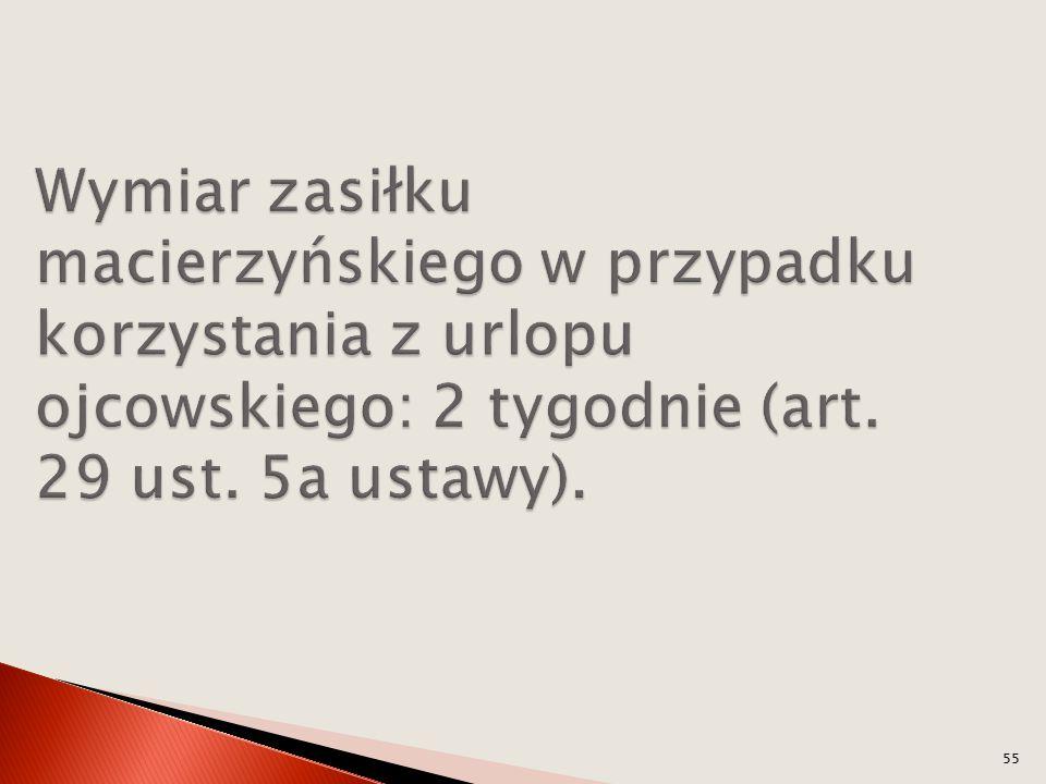 Wymiar zasiłku macierzyńskiego w przypadku korzystania z urlopu ojcowskiego: 2 tygodnie (art.