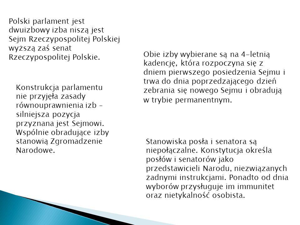 Polski parlament jest dwuizbowy izba niszą jest Sejm Rzeczypospolitej Polskiej wyższą zaś senat Rzeczypospolitej Polskie.