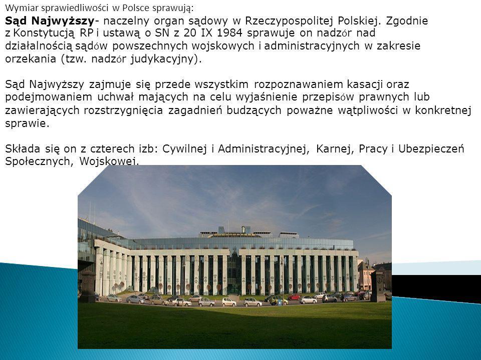 Wymiar sprawiedliwości w Polsce sprawują: