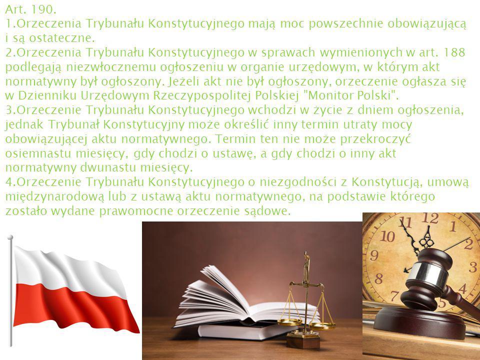 Art. 190. 1.Orzeczenia Trybunału Konstytucyjnego mają moc powszechnie obowiązującą i są ostateczne.