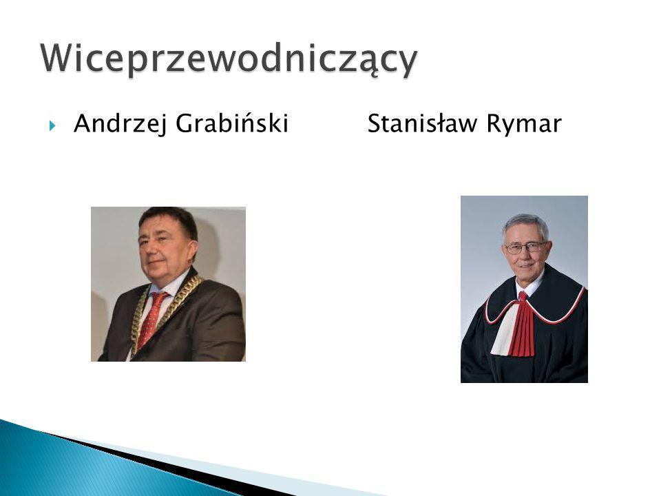 Wiceprzewodniczący Andrzej Grabiński Stanisław Rymar