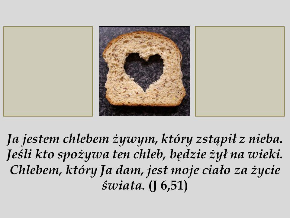 Ja jestem chlebem żywym, który zstąpił z nieba