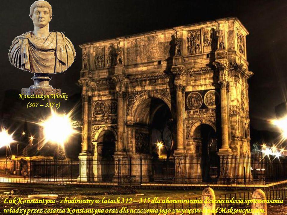 Konstantyn Wielki (307 – 337 r)
