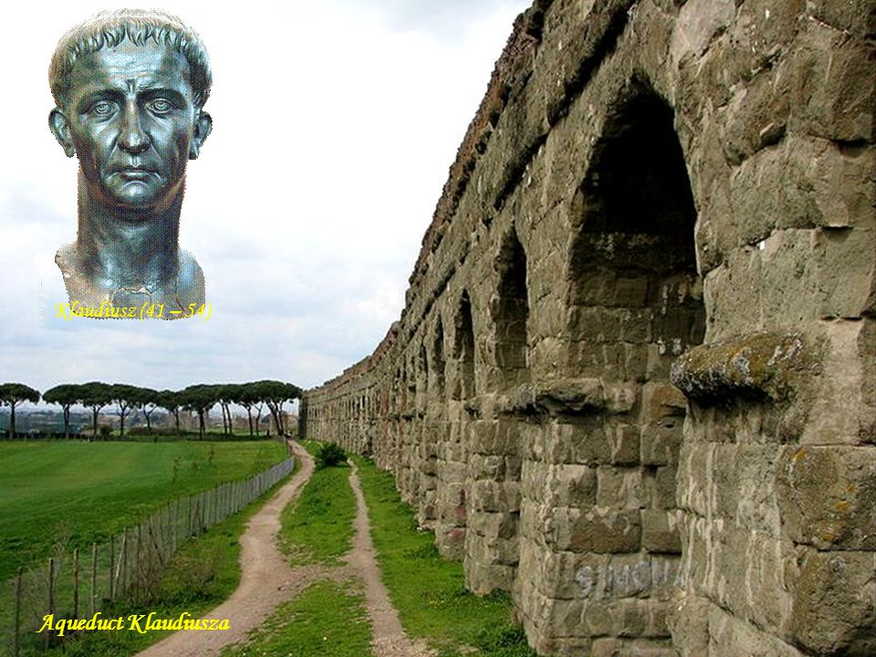 Klaudiusz (41 – 54) Aqueduct Klaudiusza