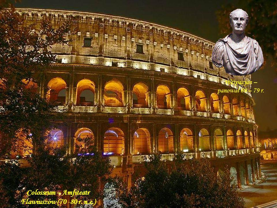Colosseum – Amfiteatr Flawiuszów (70 -80 r. n.e.)