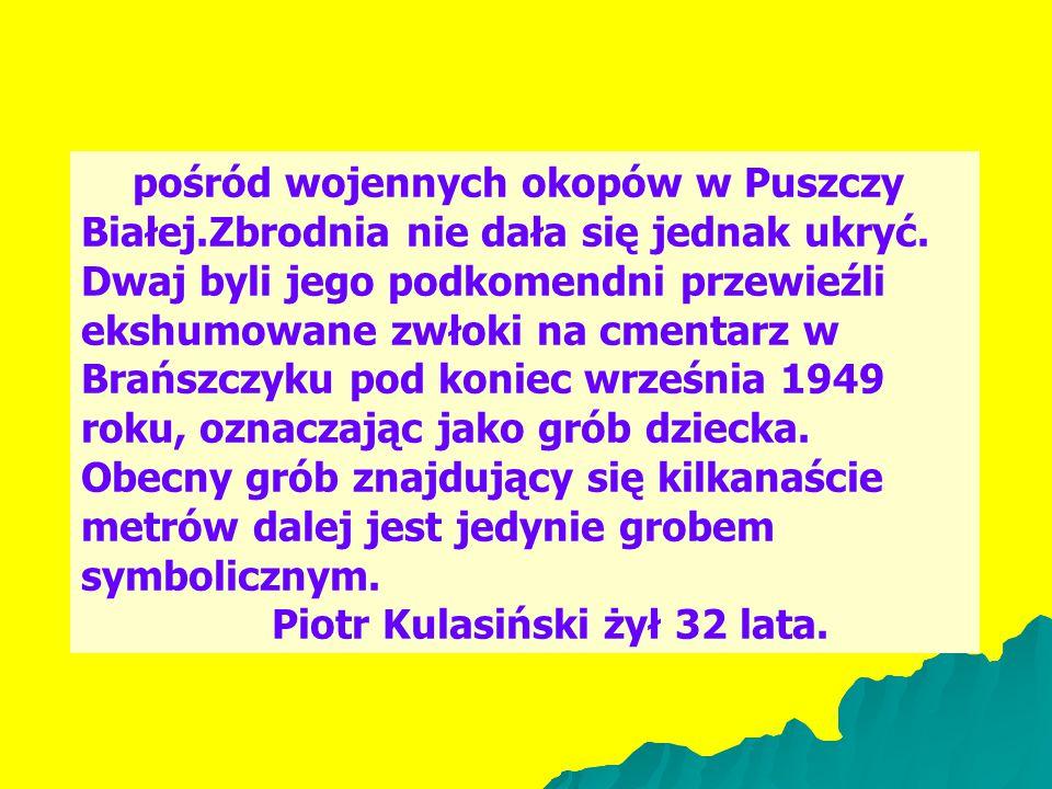 Piotr Kulasiński żył 32 lata.