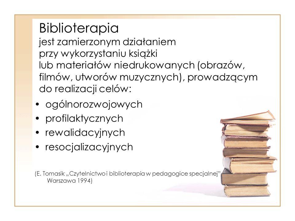 Biblioterapia jest zamierzonym działaniem przy wykorzystaniu książki lub materiałów niedrukowanych (obrazów, filmów, utworów muzycznych), prowadzącym do realizacji celów: