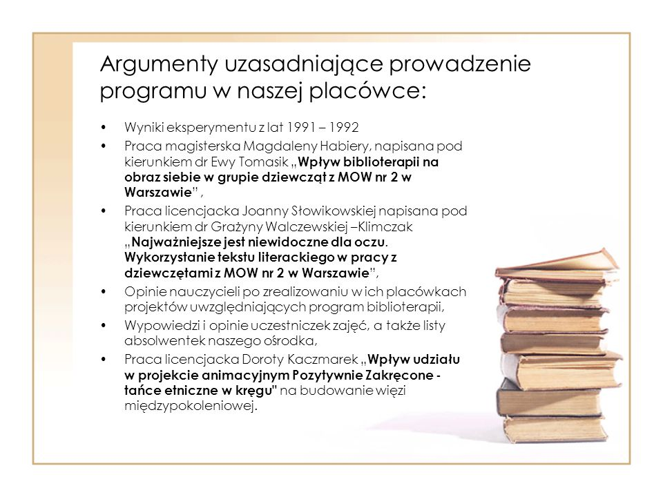 Argumenty uzasadniające prowadzenie programu w naszej placówce: