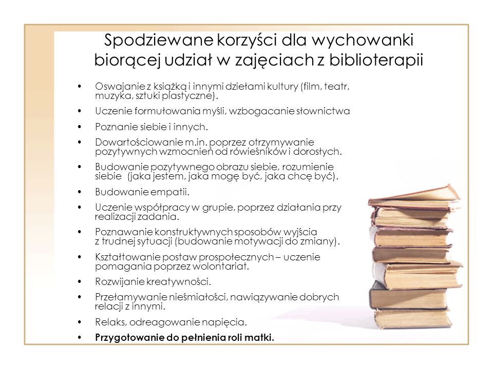Spodziewane korzyści dla wychowanki biorącej udział w zajęciach z biblioterapii