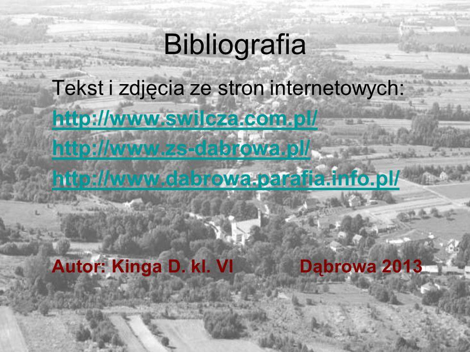 Bibliografia Tekst i zdjęcia ze stron internetowych: