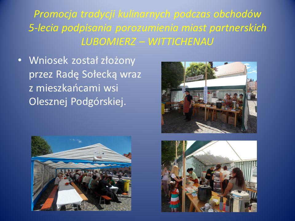 Promocja tradycji kulinarnych podczas obchodów 5-lecia podpisania porozumienia miast partnerskich LUBOMIERZ – WITTICHENAU