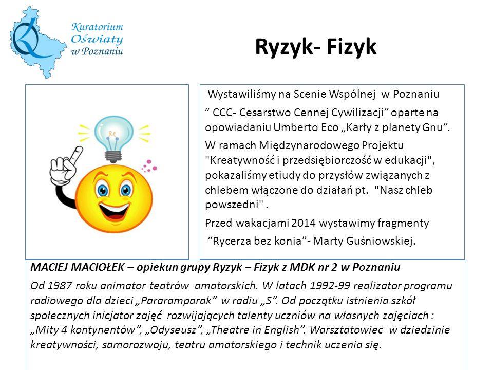 Ryzyk- Fizyk Wystawiliśmy na Scenie Wspólnej w Poznaniu
