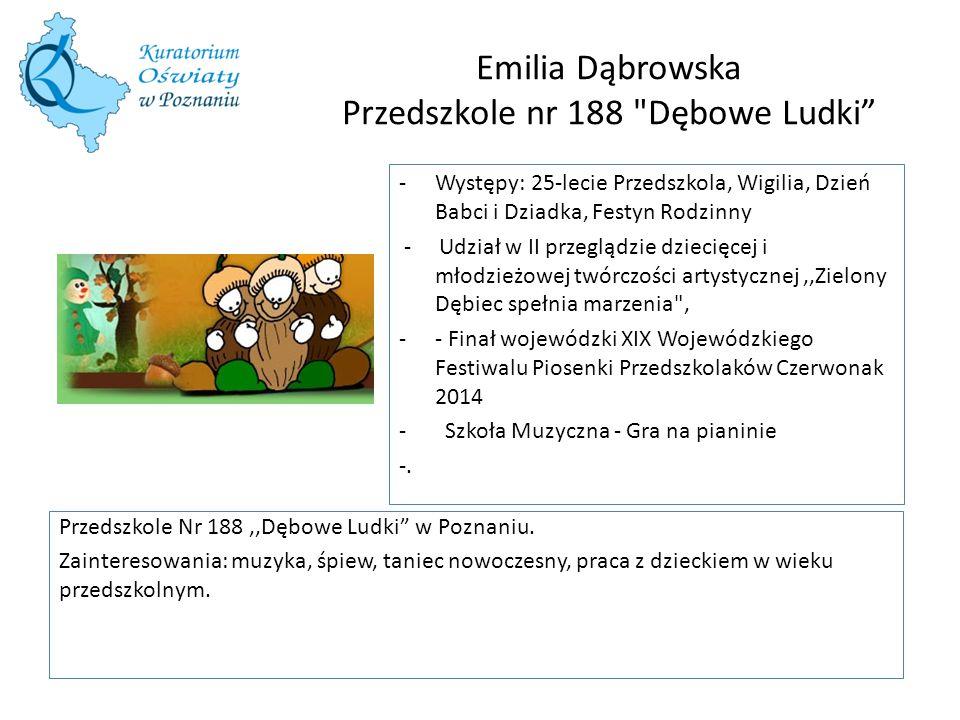 Emilia Dąbrowska Przedszkole nr 188 Dębowe Ludki
