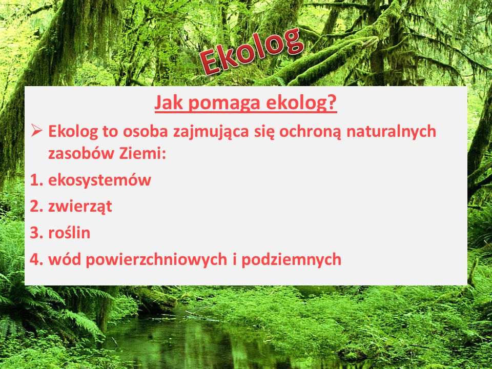 Ekolog Jak pomaga ekolog