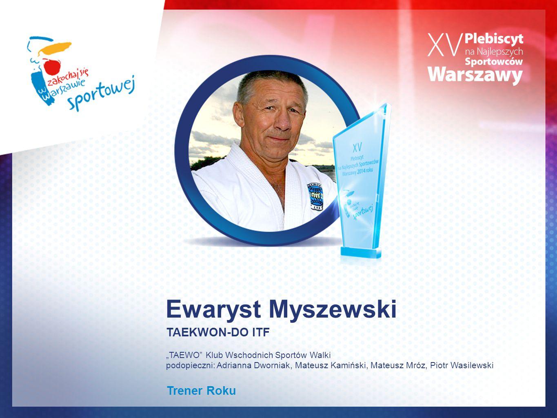 Ewaryst Myszewski TAEKWON-DO ITF Trener Roku