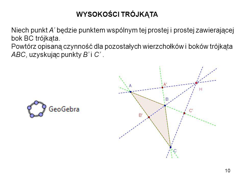 WYSOKOŚCI TRÓJKĄTA Niech punkt A' będzie punktem wspólnym tej prostej i prostej zawierającej. bok BC trójkąta.