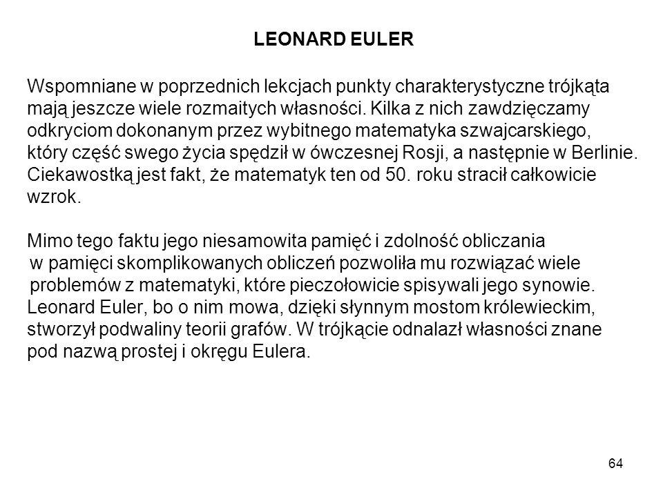LEONARD EULER Wspomniane w poprzednich lekcjach punkty charakterystyczne trójkąta.