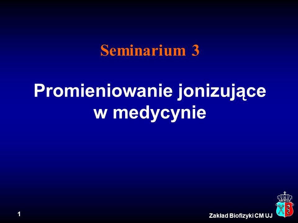 Seminarium 3 Promieniowanie jonizujące w medycynie