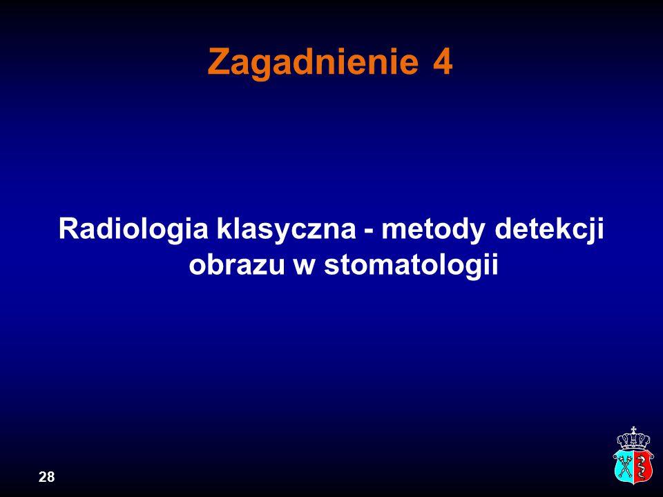 Radiologia klasyczna - metody detekcji obrazu w stomatologii