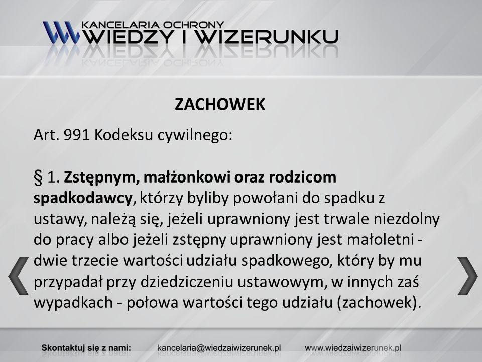 ZACHOWEK Art. 991 Kodeksu cywilnego:
