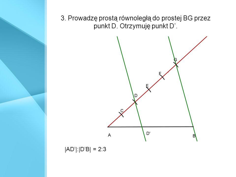 3. Prowadzę prostą równoległą do prostej BG przez punkt D