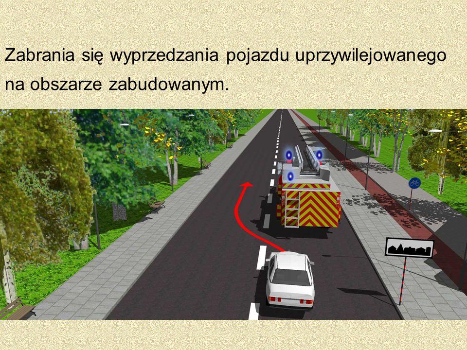 Zabrania się wyprzedzania pojazdu uprzywilejowanego na obszarze zabudowanym.