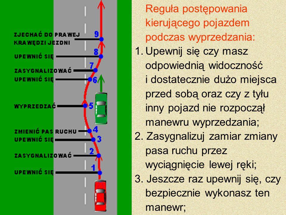 Reguła postępowania kierującego pojazdem podczas wyprzedzania: