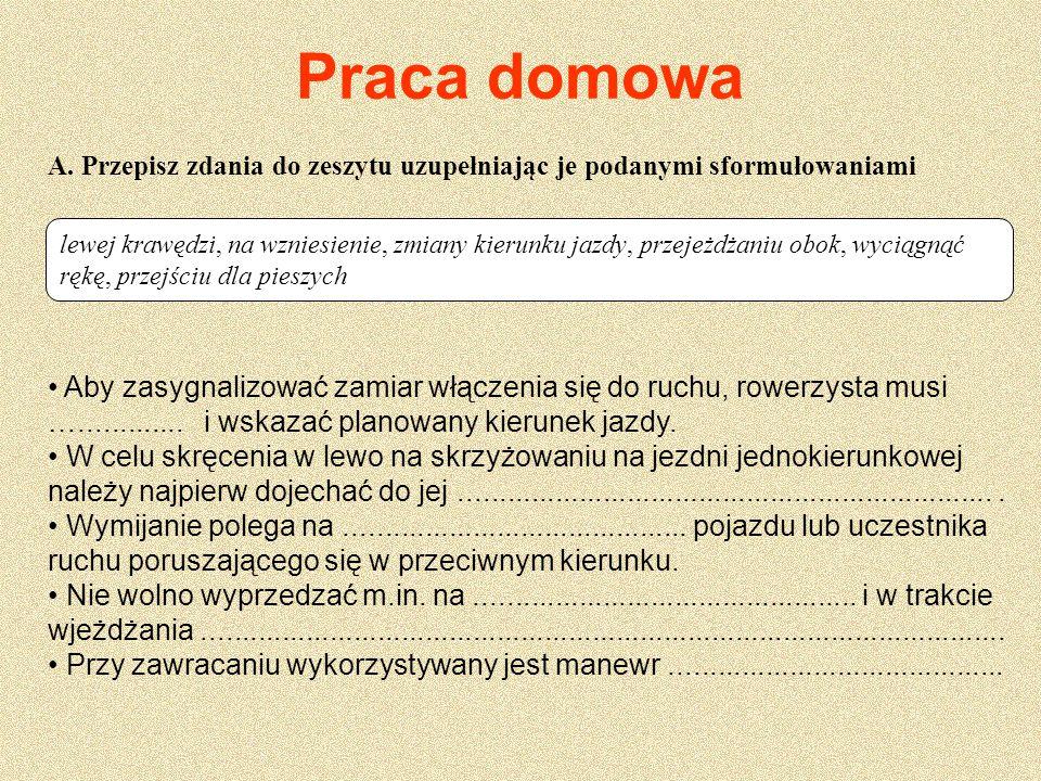 Praca domowa A. Przepisz zdania do zeszytu uzupełniając je podanymi sformułowaniami.