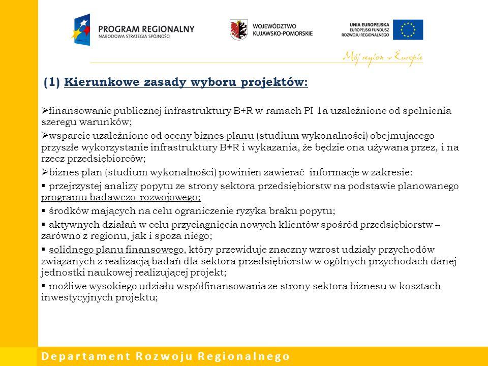 (1) Kierunkowe zasady wyboru projektów: