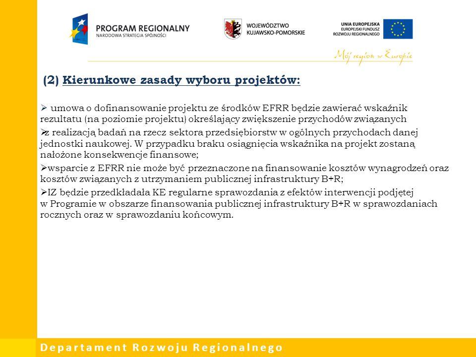 (2) Kierunkowe zasady wyboru projektów: