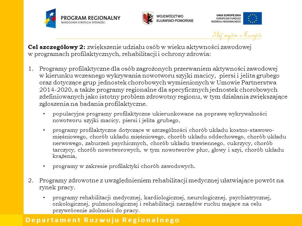 Cel szczegółowy 2: zwiększenie udziału osób w wieku aktywności zawodowej w programach profilaktycznych, rehabilitacji i ochrony zdrowia:
