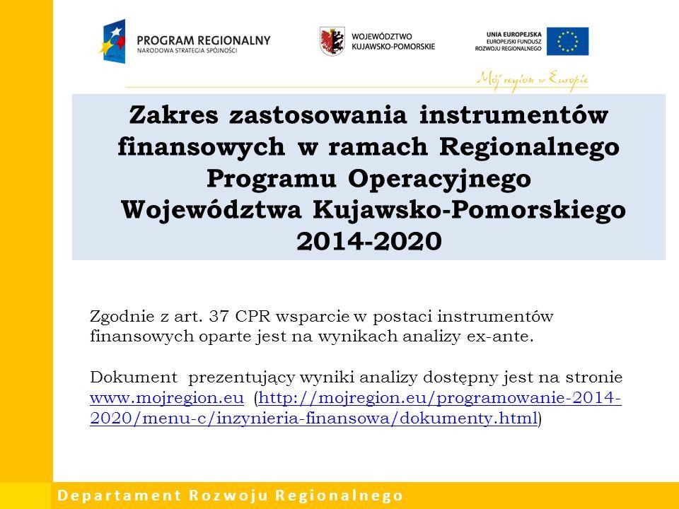 Zakres zastosowania instrumentów finansowych w ramach Regionalnego Programu Operacyjnego Województwa Kujawsko-Pomorskiego 2014-2020