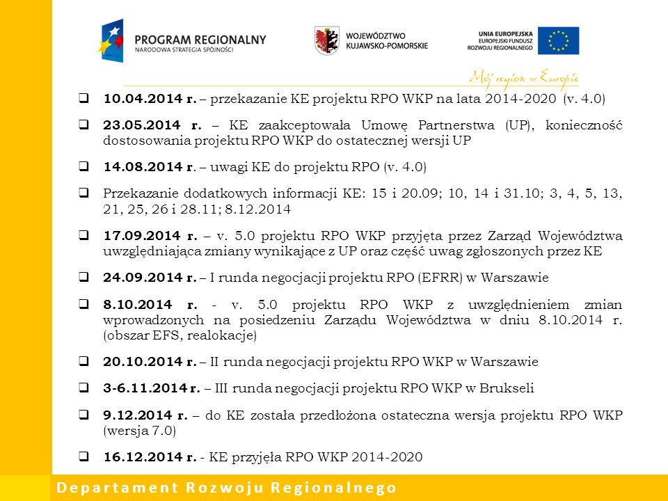 10. 04. 2014 r. – przekazanie KE projektu RPO WKP na lata 2014-2020 (v