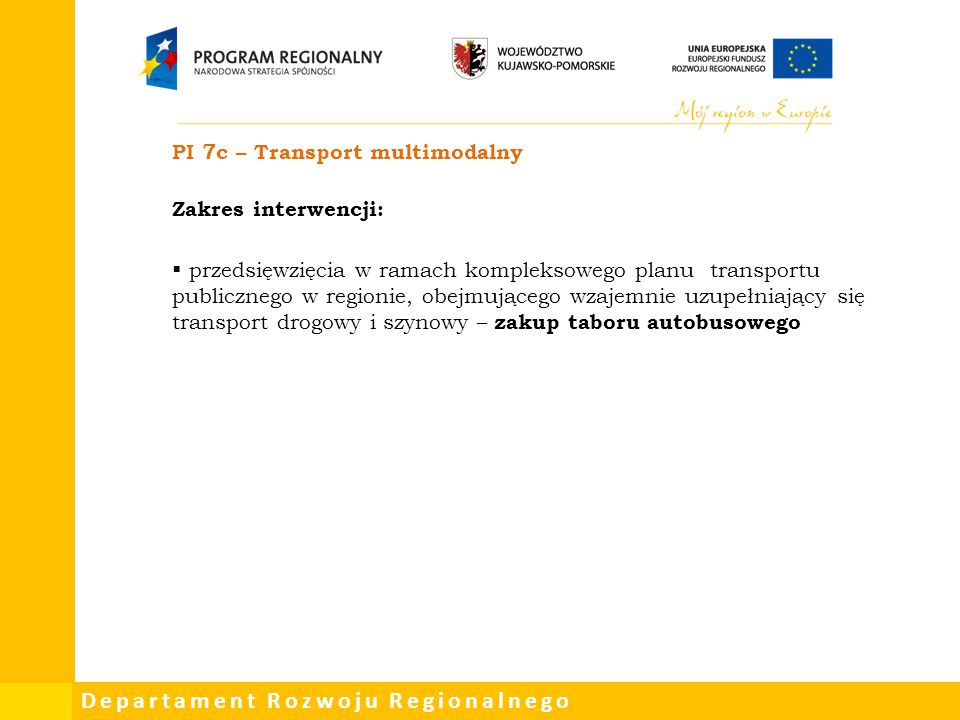 PI 7c – Transport multimodalny Zakres interwencji: