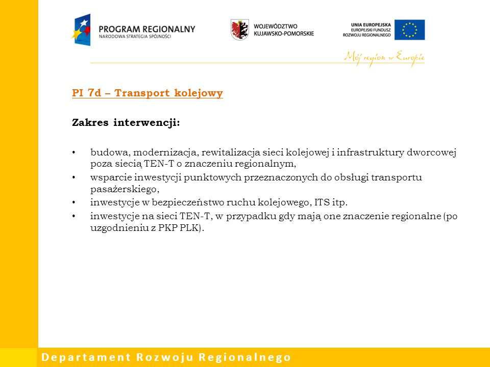 PI 7d – Transport kolejowy Zakres interwencji: