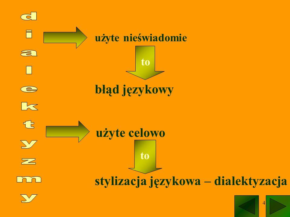 stylizacja językowa – dialektyzacja