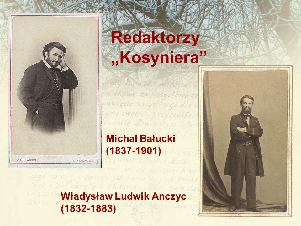 """Redaktorzy """"Kosyniera Michał Bałucki (1837-1901)"""