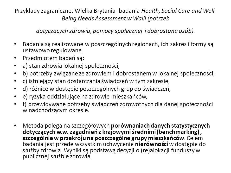Przykłady zagraniczne: Wielka Brytania- badania Health, Social Care and Well-Being Needs Assessment w Walii (potrzeb dotyczących zdrowia, pomocy społecznej i dobrostanu osób).